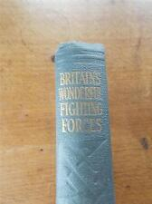 MILITARY Book 1944 1st Ed BRITAINS WONDERFUL FIGHTING FORCES RAF NAVY ARMY WAR