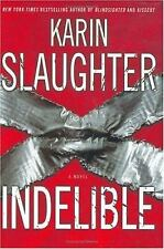 Grant County: Indelible Bk. 4 by Karin Slaughter (2004, Hardcover)