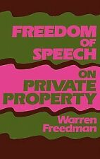 Freedom of Speech on Private Property by Warren Freedman (1988, Hardcover)
