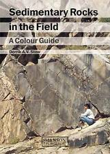 Sedimentary Rocks in the Field: A Colour Guide by Dorrik A. V. Stow (Paperback,…