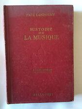 HISTOIRE DE LA MUSIQUE 1947 PAUL LANDORMY