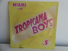 TROPICANA BOYS N°5 Ourida ... MIAMI E458