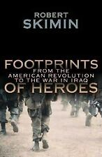 Footprints of Heroes : From the American Revolution to the War in Iraq by...