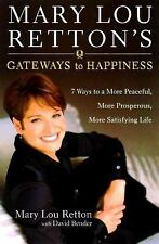 Gateways to Happiness HC 1ST EDITION Mary Lou Retton INSPIRATIONAL
