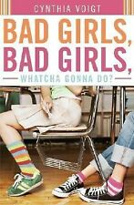 Bad Girls, Bad Girls, Whatcha Gonna Do?, Voigt, Cynthia, Good Book