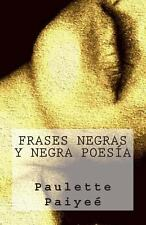 Frases Negras y Negra Poes�a by Paulette Paiye� and Juan Barroux (2013,...