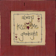 Always Kiss Me Goodnight Primitive Embroidery Pattern