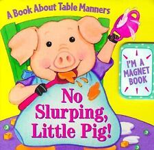 No Slurping, Little Pig!: A Book about Table Manners with Magnetic Board
