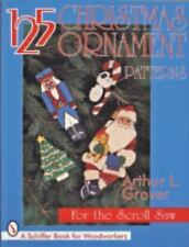 125 Christmas Ornament Patterns for the Scroll Saw Schiffer Book for Collectors