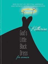 God's Little Black Dress for Women : How to Put on the Full Armor of God...