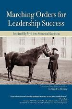 Marching Orders For Leadership Success: Inspired By My Hero Stonewall-ExLibrary