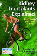 Kidney Transplants Explained: Everything You Need to Know by Janet Wild, Rob...