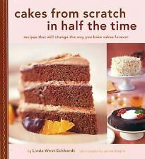 Cakes from Scratch in Half the Time: Recipes That Will Change the Way -ExLibrary