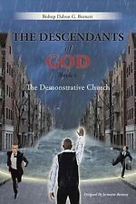 The Descendants of God Book 4 : The Demonstrative Church by Dalton G. Bishop...