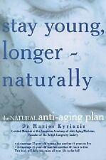 Stay Young, Longer--Naturally: The Natural Anti-Aging Plan by Kyriazis, Dr. Mar