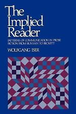 The Implied Reader : Patterns of Communication in Prose Fiction from Bunyan...