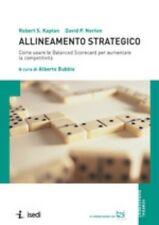 Kaplan, D. P.Norton ALLINEAMENTO STRATEGICO Come usare le Balanced Scorecard p