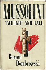 Mussolini: Twilight and Fall by Roman Dombrowski