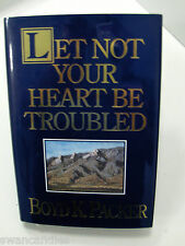 LET NOT YOUR HEART BE TROUBLED The Redemption of the Dead Boyd K .Packer Mormon