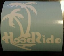 Vinyl Decal Sticker..Hood Ride Palm Trees..Car Truck Window Laptop