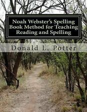 Noah Webster's Spelling Book Method for Teaching Reading and Spelling by...