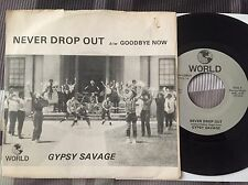 """GYPSY SAVAGE Never Drop Out / Goodbye Now"""" NOLA Heavy Metal 45 on WORLD 2074 EX+"""