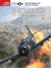 Combat Aircraft: Ad Skyraider Units of the Korean War 114 by Rick Burgess and...