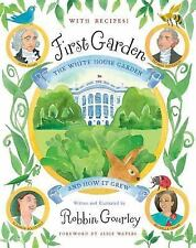 First Garden: The White House Garden and How It Grew by Robbin Gourley VGC