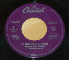 T. Graham Brown 45 Never Say Never / I Read A Letter Today  EX
