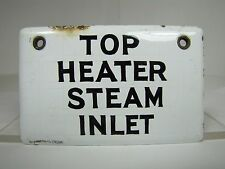 old Top Heater Steam Inlet porcelain enamel industrial info safety sign