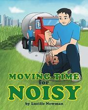 Moving Time for Noisy by Lucille Newman (2014, Paperback)