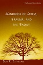 Handbook of Stress, Trauma, and the Family (Routledge Psychosocial Stress Series