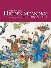 HIDDEN MEANINGS IN CHINESE ART (PAPERBACK) NEW