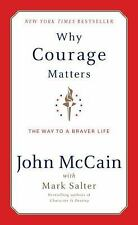 1ST ED Why Courage Matters: The Way to a Braver Life/J Doerper, John McCain,...