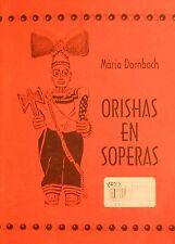 Orishas en Operas. Los cultos de origen yoruba en Cuba. Maria Dornbach