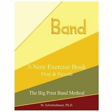 3-Note Exercise Book: Flute and Piccolo by M. Schottenbauer (2013, Paperback,...