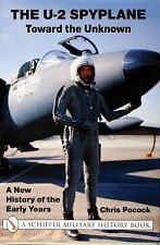 The U-2 Spyplane: Toward the Unknown - A New History of the Early Years, Pocock,