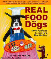 New  Real Food for Dogs 50 Vet Approved Recipes For A Healthier Happier Dog  PB