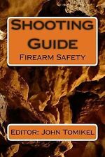 Shooting Guide : Firearm Safety by Editor: Tomikel (2014, Paperback)