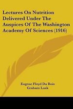 Lectures on Nutrition Delivered under the Auspices of the Washington Academy...