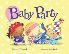 Baby Party by Rebecca O'Connell (2015, Picture Book)