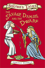 The Savage Damsel and the Dwarf (Squire's Tales), Gerald Morris