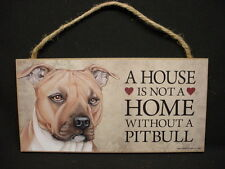 PITBULL A House Is Not A Home PIT BULL DOG ART wood SIGN wall PLAQUE brown puppy