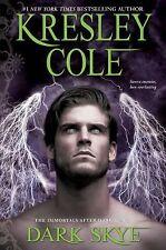 Dark Skye Immortals After Dark - Cole, Kresley - Hardcover