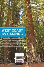 Moon West Coast RV Camping: The Complete Guide to More Than 2,300 RV Parks and C