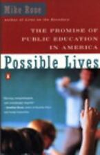 Possible Lives: The Promise of Public Education in America Rose, Mike Paperback