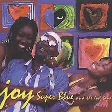 Joy, Super Blue & the Love Band, Excellent
