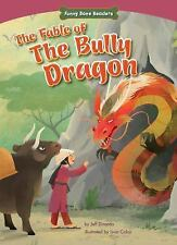 The Fable of the Bully Dragon: Facing Your Fears (Funny Bone Readers:...