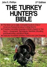The Turkey Hunter's Bible 2nd Edition by John Phillips (2014, Paperback)