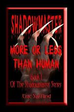 Shadowmaster I--More or Less Than Human by Eric Safflind (2012, Paperback)